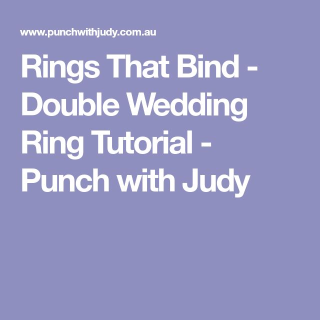 Rings That Bind - Double Wedding Ring Tutorial - Punch with Judy