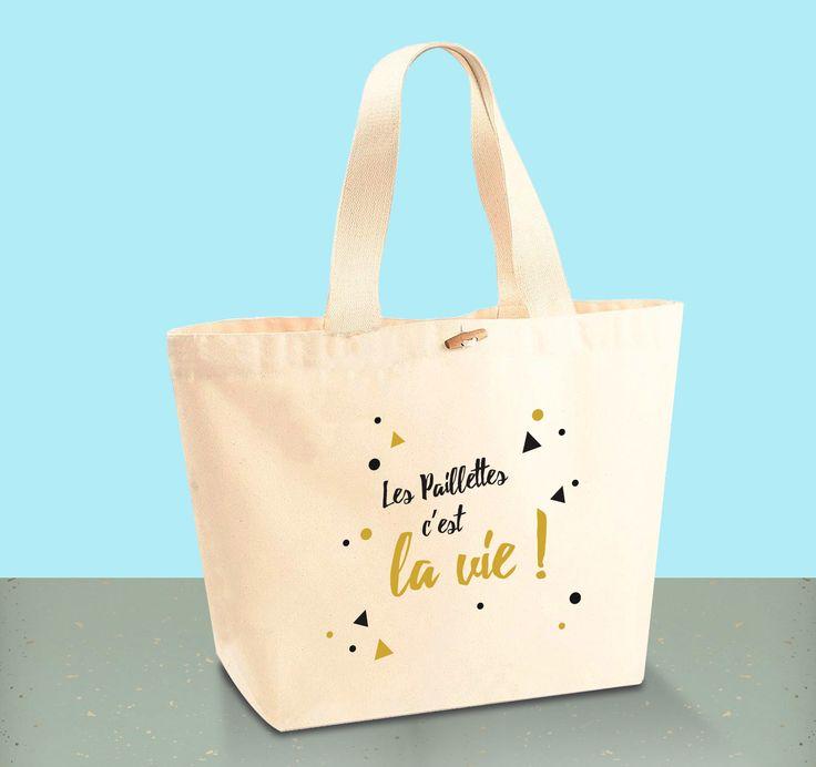 """Tote Bag CABAS 100% Coton BIO - """"Les Paillettes c'est la vie !"""""""