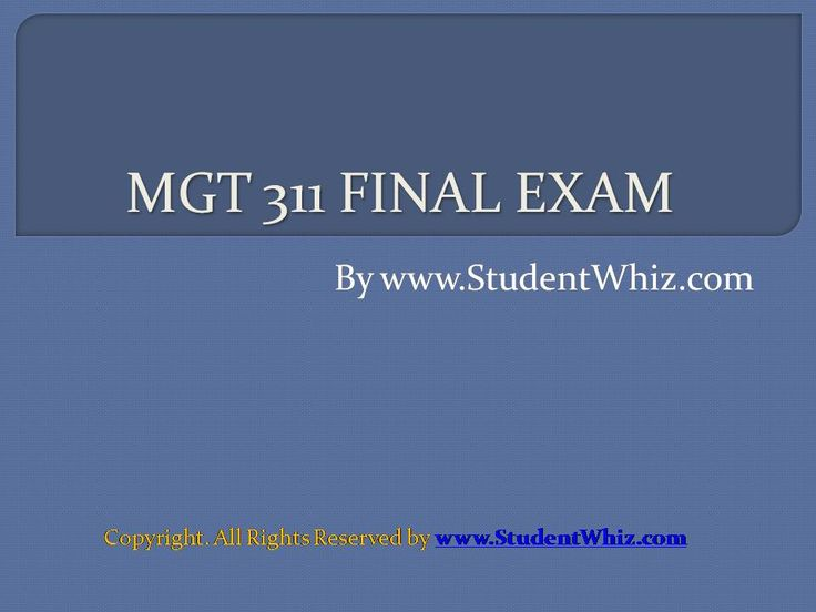 The theme of MGT 311 Final is to enable students learn about the organizational behavior, different motivational strategies and other human resource practices that will be helpful in the future car...