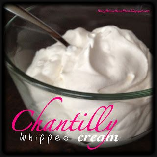 Chantilly Cream - great with mixed fresh berries