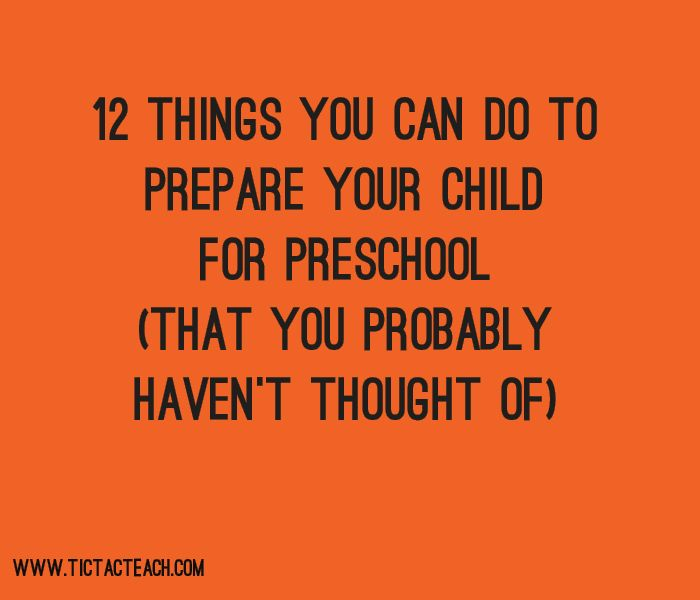12 Things You Can Do to Prepare your Child for Preschool (That you Probably Haven't Thought Of) - www.TicTacTeach.com