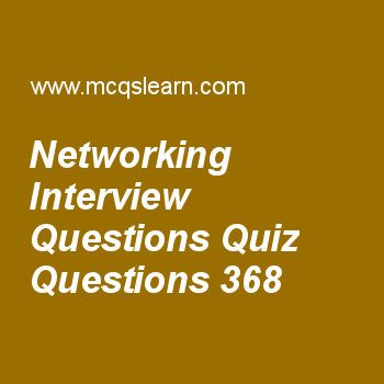 Practice networking interview questions quizzes, computer networks quiz 368 to learn. Free networking MCQs questions and answers to learn networking interview questions MCQs with answers. Practice MCQs to test knowledge on networking interview questions, circuit switched networks, standard ethernet, cellular telephony, congestion control worksheets.  Free networking interview questions worksheet has multiple choice quiz questions as transmission control protocol (tcp), synchronize sequence..