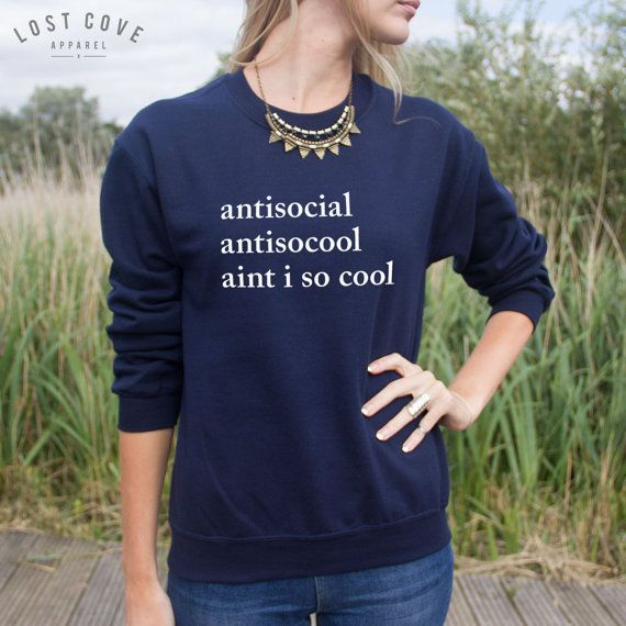 Antisocial Antisocool Aint I So Cool Jumper by LostCoveApparel