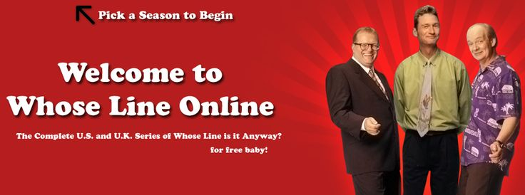 This website has EVERY EPISODE OF WHO'S LINE IS IT ANYWAY! Definitely using this!