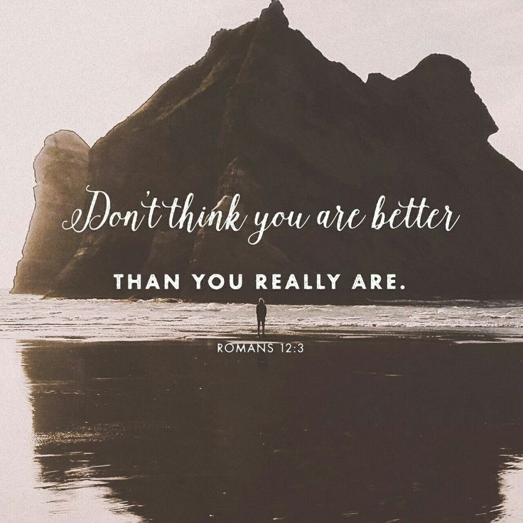 It is sometimes easy to become full of ourselves and forget that everything good comes from God. Be thankful for every good thing you have.