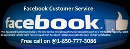Want Better Customer Support? Avail Our Reliable Facebook Customer Service 1-850-777-3086 Whether it is any technical issue or any small concern, our Facebook Customer Service will be a panacea for all. Your technical hiccup will not trouble you now, as you would be getting detailed yet quick fixing of all your minor or critical concerns related to your Facebook account. Just make a call at our customer care support number +1-850-777-3086 and tell your concerns to our staff…