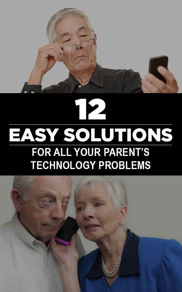 12 Easy Solutions For All Your Parent's Technology Problems