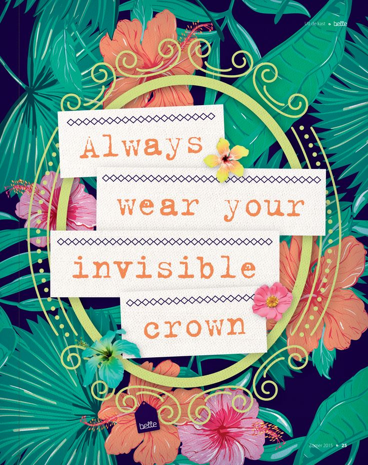 Always wear your invisible crown! #quote #huisvanbelle