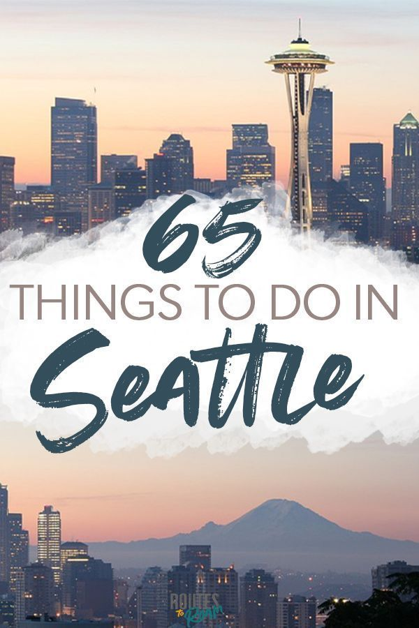65 Things To Do In Seattle Seattle Travel Travel Us Travel