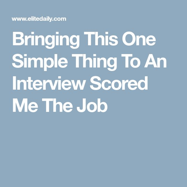 Bringing This One Simple Thing To An Interview Scored Me The Job