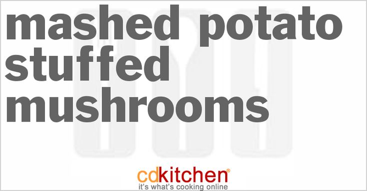 Made with mushrooms, cleaned and stemmed, potatoes, whipped cream cheese, finely chopped shrimp, butter, salt | CDKitchen.com