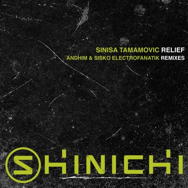 Label Worx Release of the Day - Sinisa Tamamovic : Relief [Shinichi]