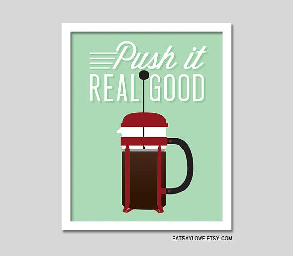 coffee print, french press, coffee wall decor, funny kitchen print, funny coffee quote, push it real good, rap kitchen art, humorous coffee on Etsy, $18.00
