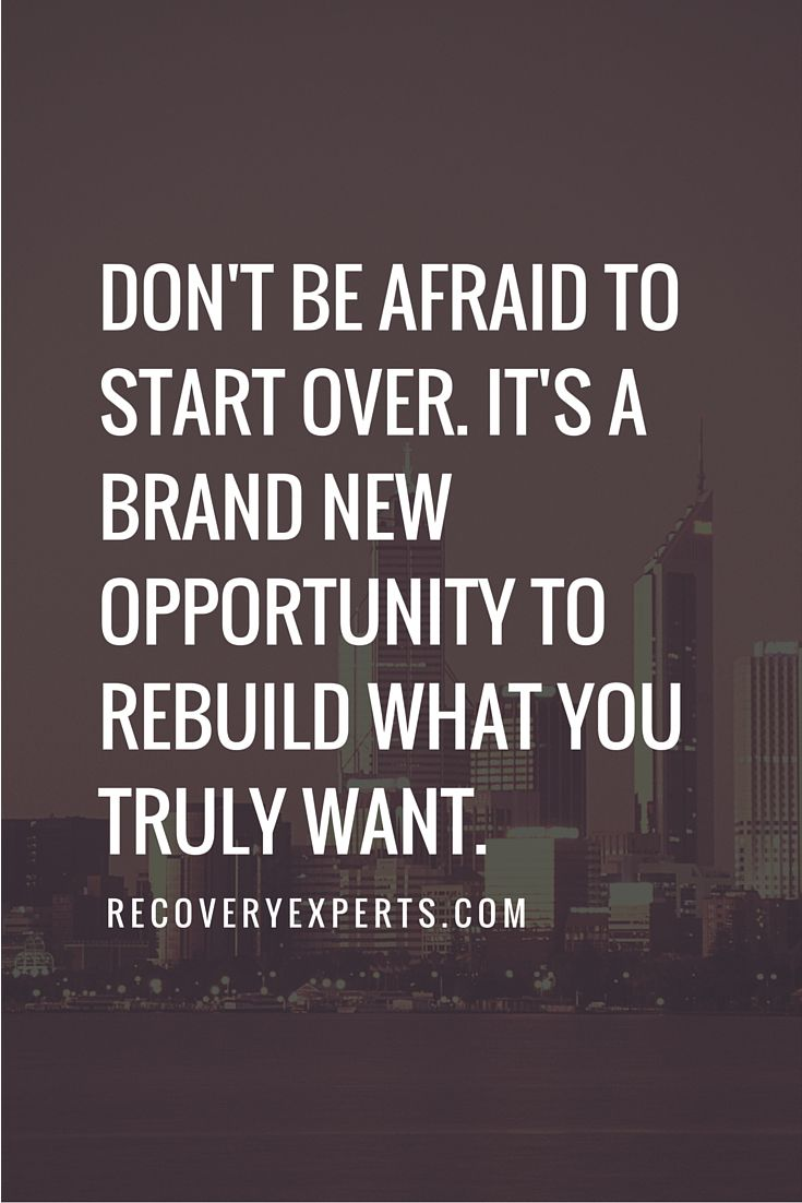 Starting Over Quotes Motivational Quotes Don't Be Afraid To Start Overit's A Brand New