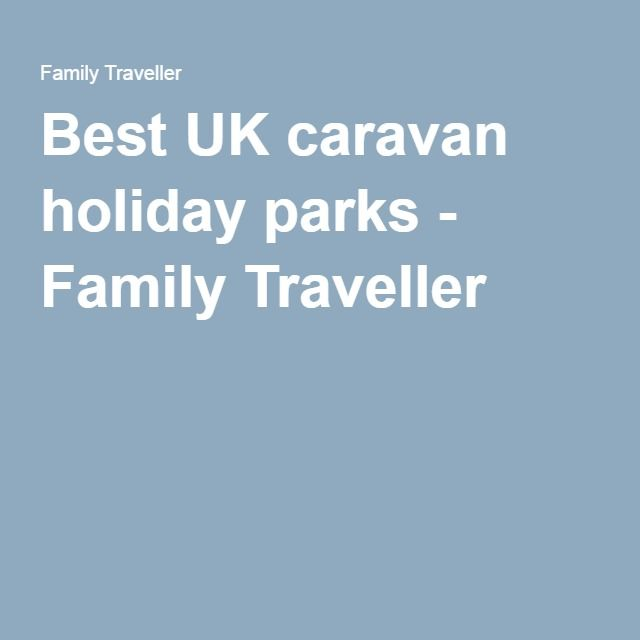 Best UK caravan holiday parks - Family Traveller