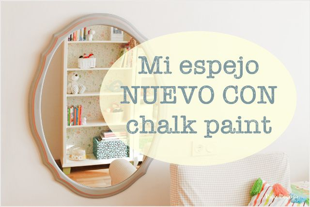 Espejo reciclado con chalk paint / Recycled mirror with chalk paint