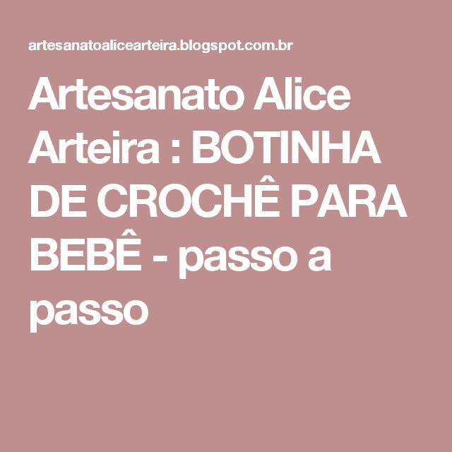 Artesanato Alice Arteira : BOTINHA DE CROCHÊ PARA BEBÊ - passo a passo