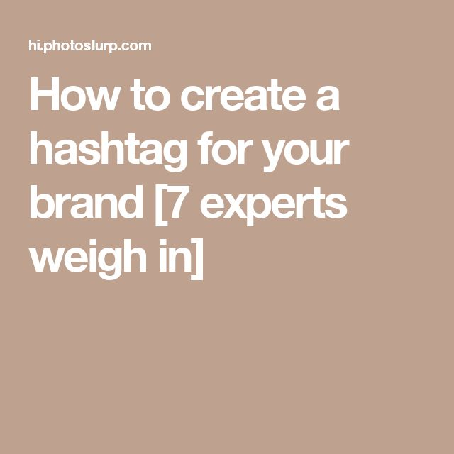 How to create a hashtag for your brand [7 experts weigh in]