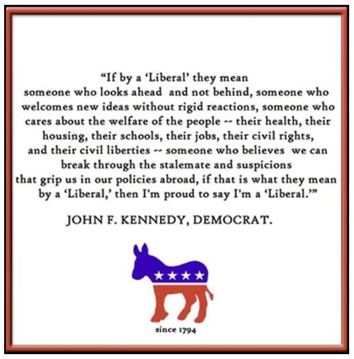 The greatest JFK quote for liberals.  He said it so long ago, but today it's more relevant than ever