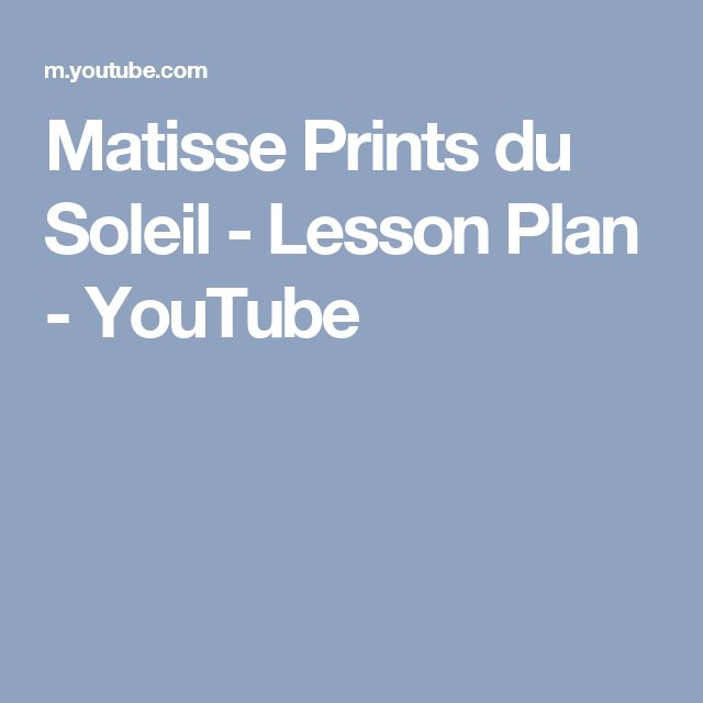 Matisse Prints du Soleil - Lesson Plan - YouTube