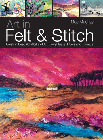 Art in Felt & Stitch Book - Moy Mackay Gallery