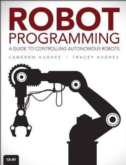 Robot Programming: A Guide to Controlling Autonomous Robots (Paperback) | Overstock.com Shopping - The Best Deals on Engineering