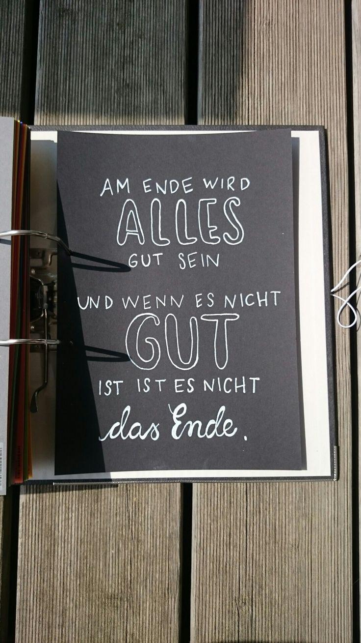 Wenn - Buch ... letzte Seite ... Am Ende wird alles gut sein und wenn es nicht gut ist, ist es nicht das Ende