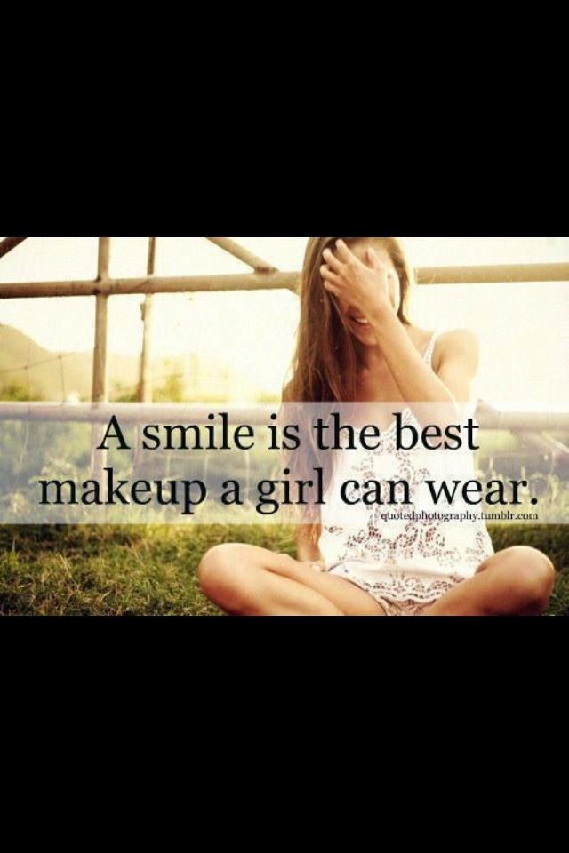 so true! Who needs to wear makeup when you can wear a genuine smile of how God has blessed you and smile from the joy He has given you