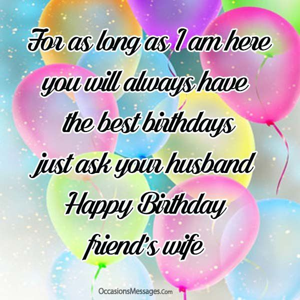 Https Www Occasionsmessages Com Birthday Birthday Wishes For Friend Wife Wishes For Friends Birthday Wishes For Wife Birthday Wishes For Friend