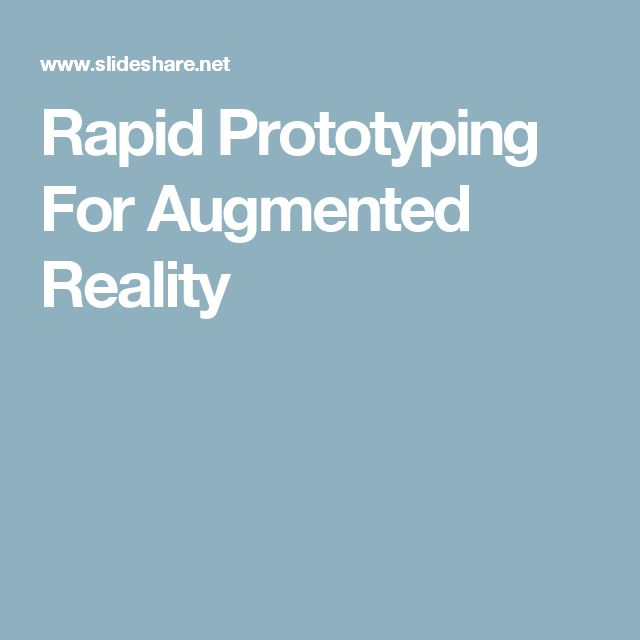 Rapid Prototyping For Augmented Reality