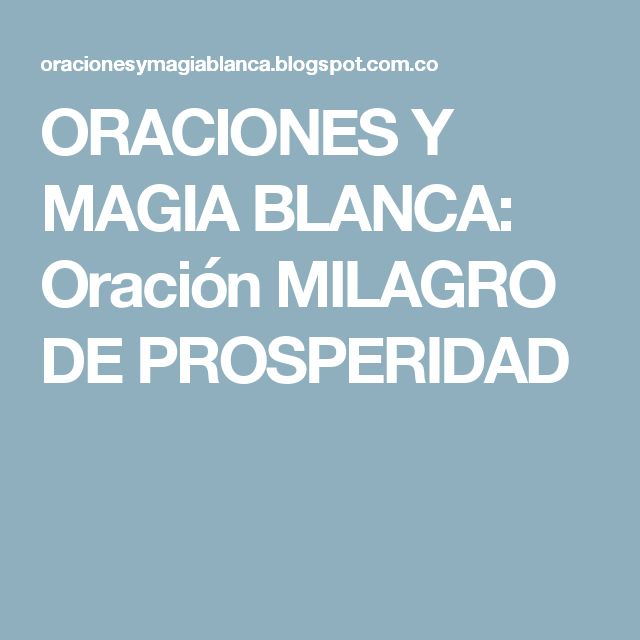 ORACIONES Y MAGIA BLANCA: Oración MILAGRO DE PROSPERIDAD