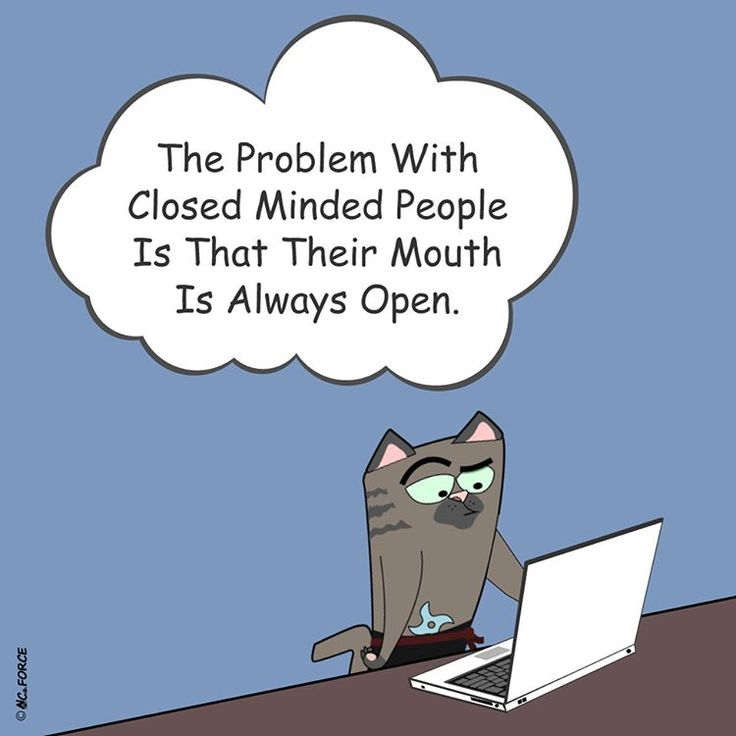 The problem with closed minded people is that their mouth is always open. #people #closedminded #problem #openmouth