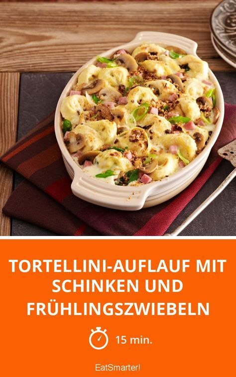 Tortellini casserole with ham and spring onions   – Lecker