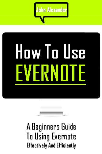 How to Use Evernote: A Beginners Guide to Using Evernote Effectively and Efficiently | It's Write Now