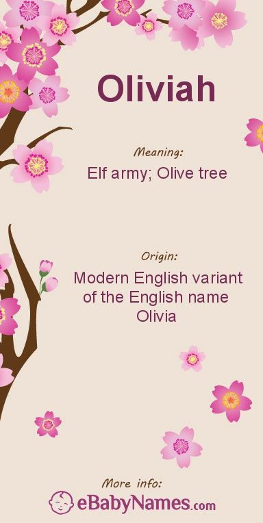 "Meaning of Oliviah: Oliviah is a Modern English variant of the English name Olivia, which is a variant of the English name Oliver, which is a variant of the French name Olivier, which is a variant of the Germanic name Alifhar, which is comprised of the elements alf ""elf"" and hari ""army"