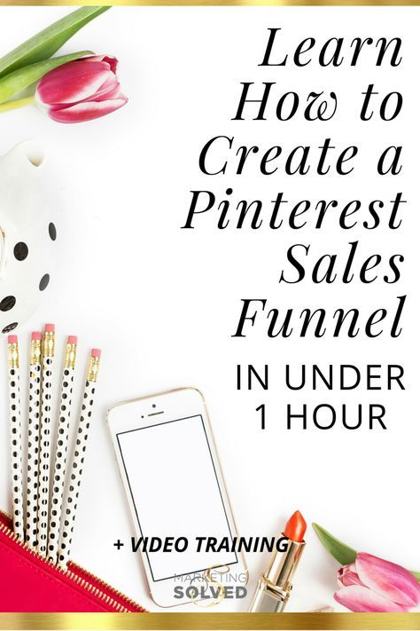Learn how to create a Pinterest Sales Funnel in under one hour.