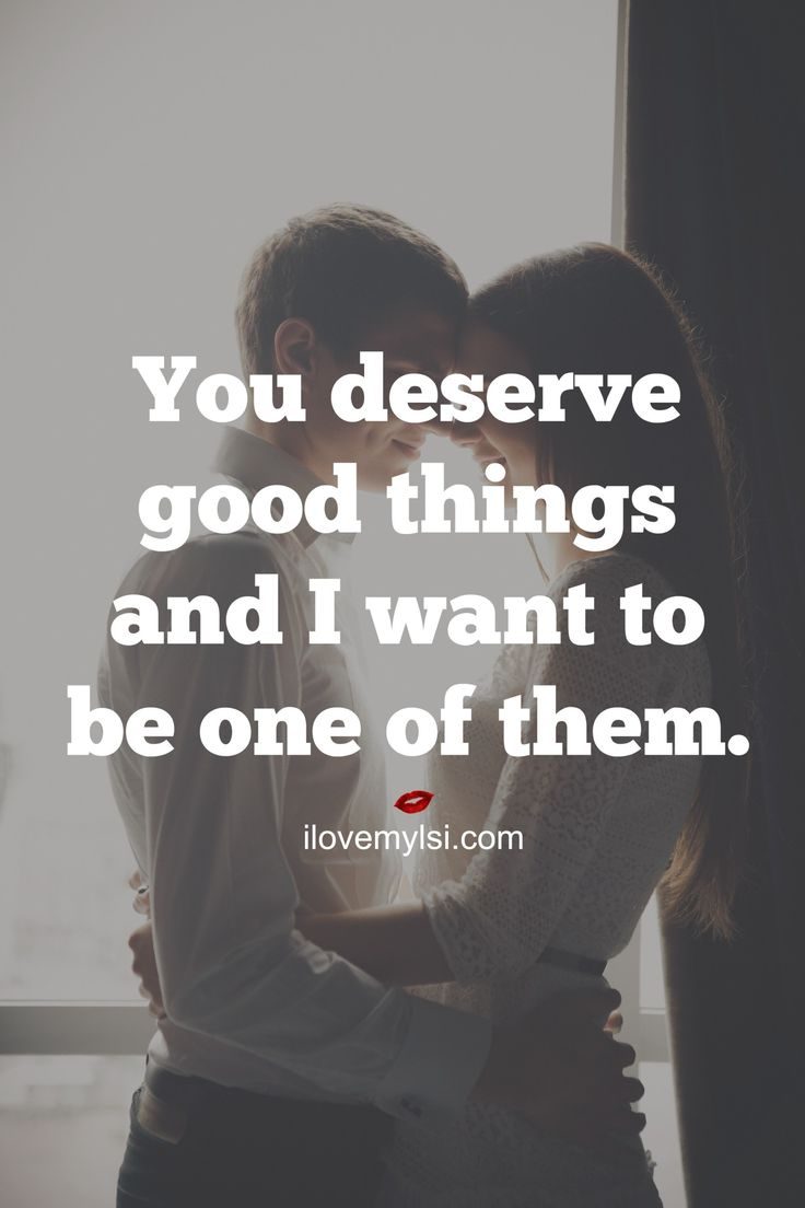 You deserve good things Anniversary QuotesI