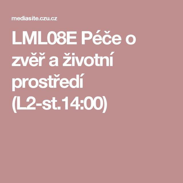 LML08E Péče o zvěř a životní prostředí (L2-st.14:00)