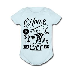 Home is where my cat is - Short Sleeve Baby Bodysuit
