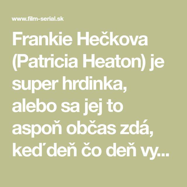 Frankie Hečkova (Patricia Heaton) je super hrdinka, alebo sa jej to aspoň občas zdá, keď deň čo deň vypravuje svoje tri deti do školy a rieši každodenné starosti. Tahle pracujúca žena v strednom veku, zo strednej triedy, žijúci uprostred Spojených Štátov, však nikdy nestráca zmysel pre humor a iróniu. Frankie, ako jediná dealerky v meste, predáva autá. Jej manžel Mike (Neil Flynn) je vedúcim v miestnom lome. Spoločne vychovávajú svoje potomstvo v láske, ale sa stredozápadnej praktickosťou…