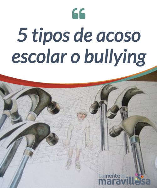 5 tipos de acoso escolar o #bullying El #acoso escolar se cobra vidas de jóvenes que son #maltratados de las formas más diversas. Hoy descubriremos algunas de ellas. #Psicología