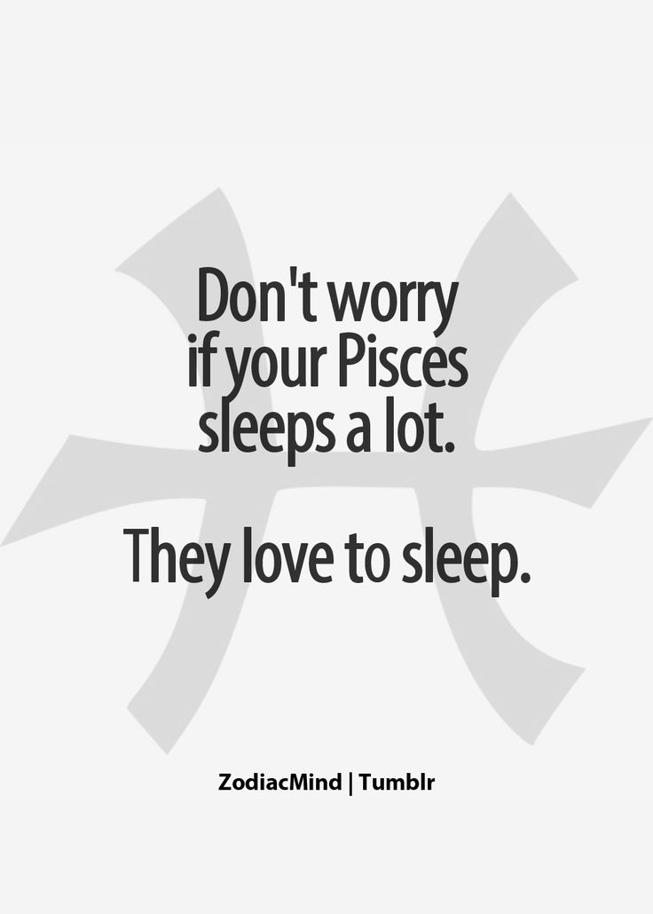I'm right on the cusp with Aries--but this really sounds like me.  I love to sleep, it's my favorite.