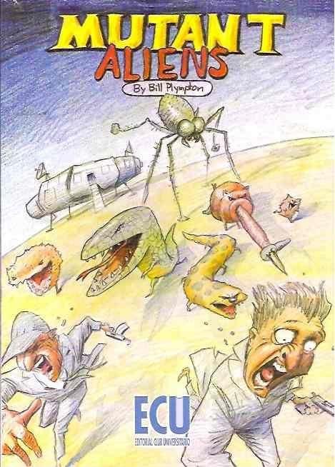 Mutant Aliens es un curioso experimento de Bill Plymton, un prestigioso animador independiente, premiado en Cannes y nominado a los oscar. Un cómic de carácter gamberro e irreverente...
