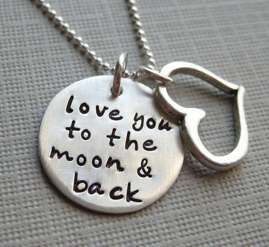 love you to the moon and back.