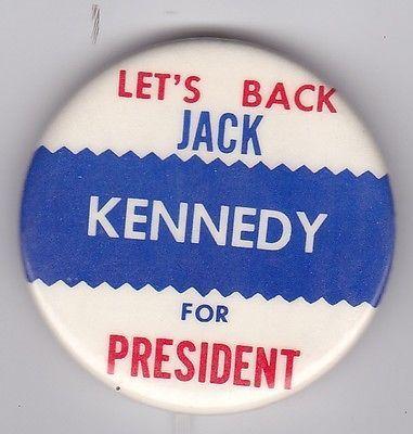 JFK Campaign Buttons | ... 1960 President John F Kennedy Political Campaign Bumper Sticker