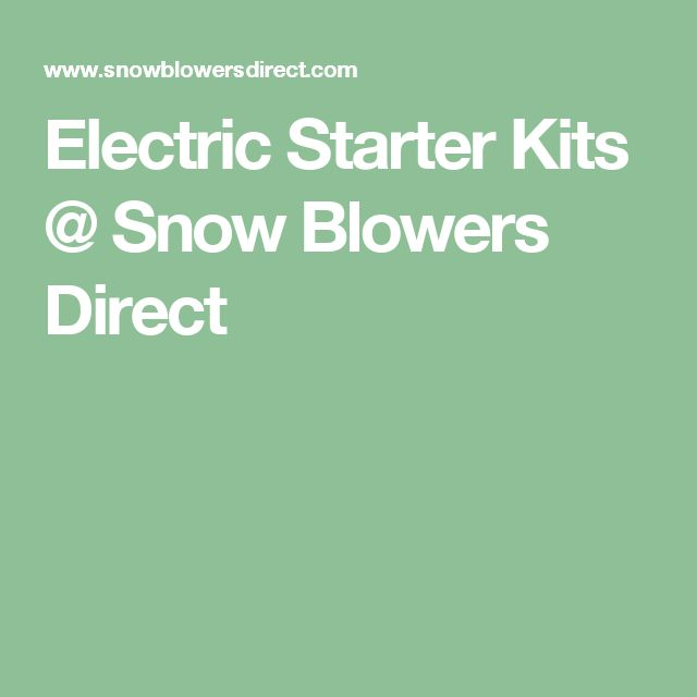 Electric Starter Kits @ Snow Blowers Direct