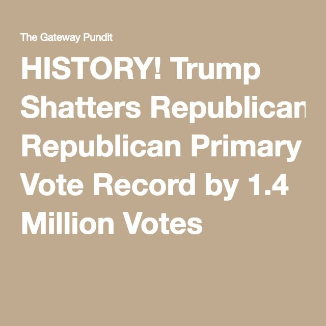 HISTORY! Trump Shatters Republican Primary Vote Record by 1.4 Million Votes