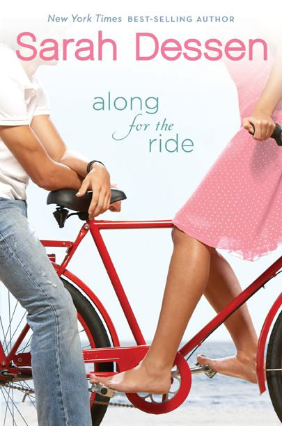 Have Read: Along for the Ride. teenage, cheesy and obvious ending... but so satisfying non-the-less. haha