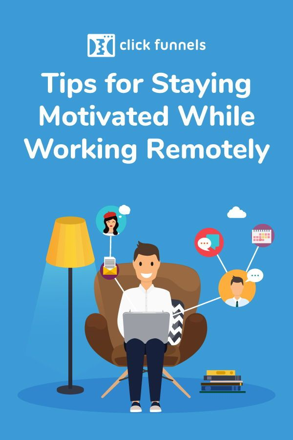 Tips For Staying Motivated While Working Remotely How To