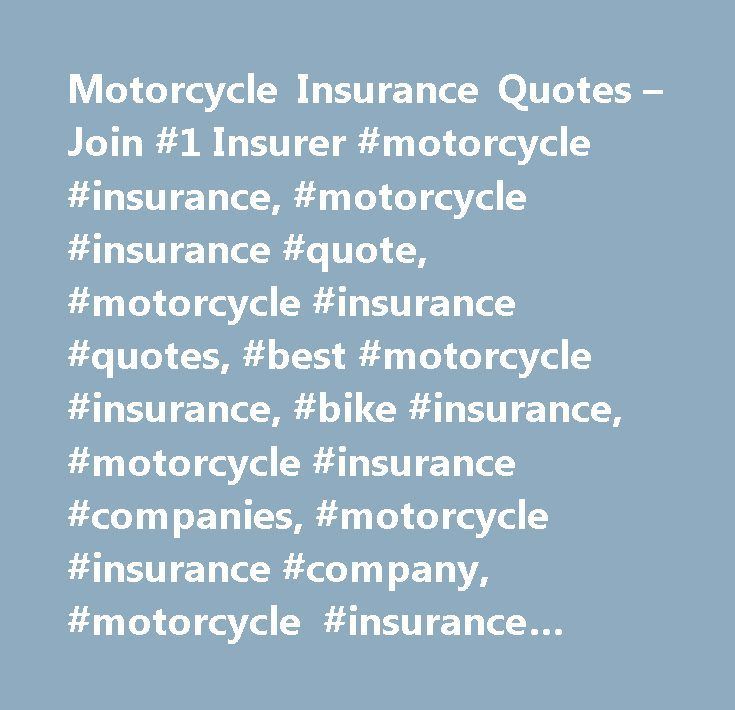 Motorcycle Insurance Quotes – Join #1 Insurer #motorcycle #insurance, #motorcycle #insurance #quote, #motorcycle #insurance #quotes, #best #motorcycle #insurance, #bike #insurance, #motorcycle #insurance #companies, #motorcycle #insurance #company, #motorcycle #insurance #quote #online http://pakistan.remmont.com/motorcycle-insurance-quotes-join-1-insurer-motorcycle-insurance-motorcycle-insurance-quote-motorcycle-insurance-quotes-best-motorcycle-insurance-bike-insurance-motorcycle/  #…